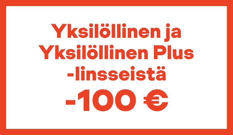 Yksilölliset- ja yksilölliset Plus linsseistä -100 €
