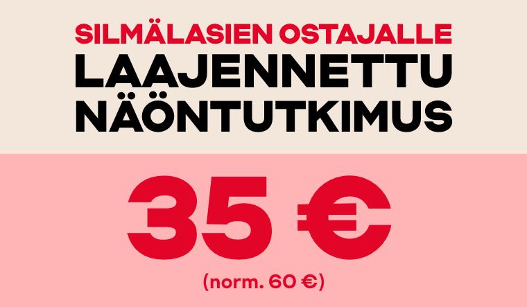 Silmälasien ostajalle laajennettu näöntutkimus 35 € (norm. 60 €)
