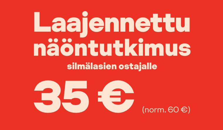 Laajennettu näöntutkimus 35 € (norm. 60 €) silmälasien ostajalle